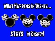**What Happens in Disney Stays in Disney!!**