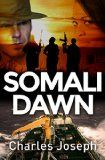 Free Kindle Book -  [Action & Adventure][Free] Somali Dawn Check more at http://www.free-kindle-books-4u.com/action-adventurefree-somali-dawn/
