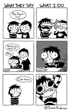 What they say vs. What I do | cr: Sarah Andersen