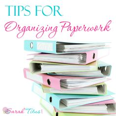 Tips for Organizing Paperwork - Sarah Titus