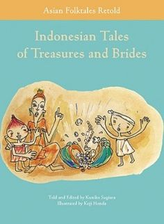 Indonesian Tales of Treasures and Brides by Kuniko Sugiura
