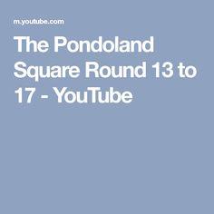 The Pondoland Square Round 13 to 17 - YouTube