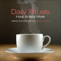 Daily Rituals: How Artists Work (Unabridged) by Mason Currey