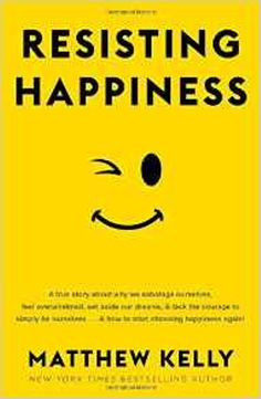 Resisting Happiness, by Matthew Kelly / Book Review / by Virginia Lieto - Find your path to happiness, by reading Resisting Happiness. Read how Matthew Kelly showed me some doable steps for me to live a happier life. http://virginialieto.com/resisting-happiness-matthew-kell…/…