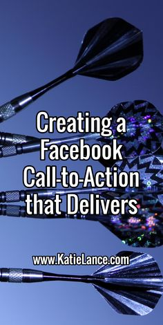 Creating a Facebook Call-to-Action that Delivers  #facebook #socialmedia #socialmediatips  http://www.katielance.com/calltoaction/