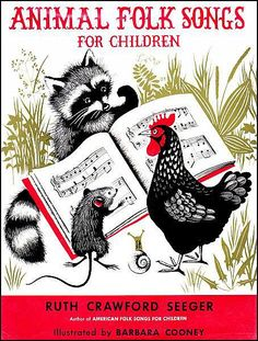 Animal Folk Songs for Children by Ruth Seeger, illustrated by Barbara Cooney, 1950