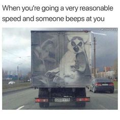 When youre going a very reasonable speed and someone beeps at you ecosmoskyle 020377178