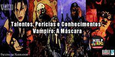 Talentos Perícias e Conhecimentos - Vampiro: A Máscara