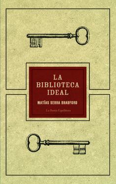 """""""La biblioteca ideal"""" de Matías Serra Dradford. Serra Bradford focaliza su obra en las operaciones, es decir, en lo que los lectores, ordinarios, anónimos y múltiples, hacen por y sobre ese repertorio de bienes que es una biblioteca."""