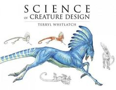 What is creature design? We all have a notionmostly consisting of evocative images of otherworldly beings galloping, swimming, flying, and often attacking the hero of an epic film or story. But what m