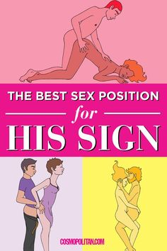 SEX POSITIONS FOR HIS SIGN: Astrologist Kiki T., author of The Celestial Sexpot's Handbook broke down each sign and dished on the sex he craves. Use her expert advice to surprise him with sex moves he doesn't even know he wants! Here you'll find the best sex positions for Aries, Leo, Sagittarius, Taurus, Virgo, Capricorn, Gemini, Libra, Aquarius, Cancer, Scorpio, and Pisces. Find the best sex tips, sex moves, and sex advice, here! #virileman5