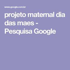 projeto maternal dia das maes - Pesquisa Google