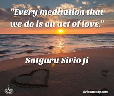 """Every meditation that we do is an act of love."" 