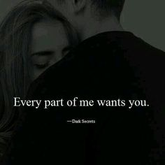exactly, from heart to body and from soul to emotions.everything wants and craves for you my lovely ladoo.I miss you and need you to be me and function normally Cute Love Quotes, Love Quotes For Her, Romantic Love Quotes, Love Yourself Quotes, Quotes For Him, Relationships Love, Relationship Quotes, Sex Quotes, Life Quotes