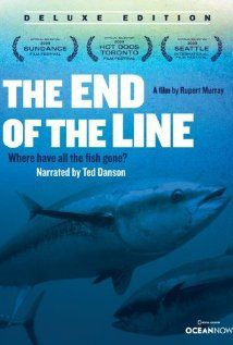 The End of the Line - A film by Rupert Murray   Examines the devastaing effect that overfishing has had on the world's fish populations and argues that drastic action must be taken to reverse these trends
