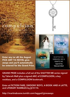 August Giveaway Includes Signed ARC of COMPULSION, Key Necklace, and SHATTER ME, UNRAVEL ME, and IGNITE ME signed by Tahereh Mafi