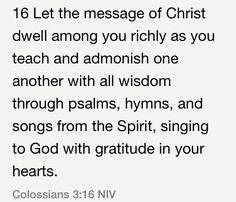 Colossians 3:16 (NIV)