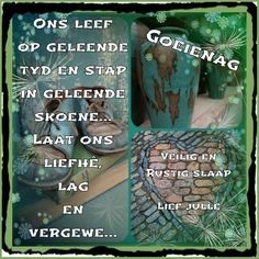 Goeie Nag, Sleep Tight, Afrikaans, Good Night, City Photo, Thoughts, Quotes, Hair Style, Garden