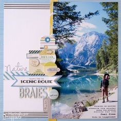 Nature...Always Take The Scenic Route. Scrapbook page layout idea with Mountain large picture