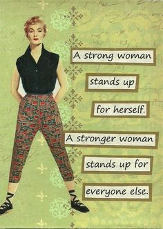 Strong women stand up for themselves. Evan stronger people stand up for others. Inspirational Quotes Pictures, Great Quotes, Inspiring Pictures, Inspirational Phrases, Motivational Quotes, Inspirational Thoughts, Inspiring Sayings, Quick Quotes, Smart Quotes