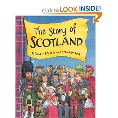 The Story of Scotland: The story of Scotland from the Ice Age to the Vikings, the Picts and the Romans, to Robert the Bruce, Mary Queen of Scots, Bonnie Prince Charlie, Flora Macdonald, Sir Walter Scott, Logie Baird, Keir Hardie, and many more famous Scots up to the present day. Each page is packed with colorful pictures and witty captions and speech bubbles, and a pithy text gives the facts and tells the story.