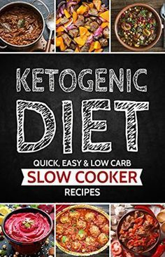 Ketogenic Diet: Slow Cooker Recipes that are Low Carb, Easy and Quickly Prepared (Ketogenic Diet for Beginners, Keto, Ketosis, Sugar Detox) paleo for beginners diet plan for beginners #sugardetoxforbeginners #SugarDetoxDiet