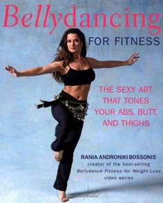 Bellydancing for Fitness: The Sexy Art That Tones Your Abs, Butt, and Thighs *** More info could be found at the image url.