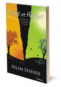Devlet ve Hürriyet | Aslam Effendi | ISBN: 978-975-2510-07-4 | Ebat: 11x16 cm | 160 sayfa