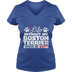 Funny Vintage Tshirt for Life Without My Boston Terrier Would Be Ruff  #gift #ideas #Popular #Everything #Videos #Shop #Animals #pets #Architecture #Art #Cars #motorcycles #Celebrities #DIY #crafts #Design #Education #Entertainment #Food #drink #Gardening #Geek #Hair #beauty #Health #fitness #History #Holidays #events #Home decor #Humor #Illustrations #posters #Kids #parenting #Men #Outdoors #Photography #Products #Quotes #Science #nature #Sports #Tattoos #Technology #Travel #Weddings #Women