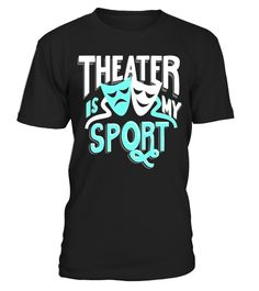 "# Theater is My Sport Funny Rehearsal Drama T-shirt . Special Offer, not available in shops Comes in a variety of styles and colours Buy yours now before it is too late! Secured payment via Visa / Mastercard / Amex / PayPal How to place an order Choose the model from the drop-down menu Click on ""Buy it now"" Choose the size and the quantity Add your delivery address and bank details And that's it! Tags: This design was created specially for all true theater geeks, nerds, fans, lovers…"