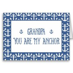 Grandpa-You Are My Anchor-Happy Father's Day Card