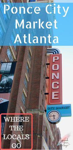 Ponce City Market-Where the locals go in Atlanta!