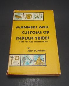 Hardcover Book Manners & Customs of Indian Tribes (West of the Mississippi) by John D. Hunter by VintageEtcEtc on Etsy