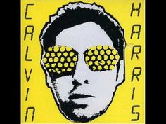 Calvin Harris Acceptable in the 80s - YouTube