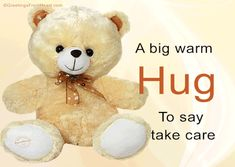 A big warm hug to say take care hugs friend teddy bear good morning good day greeting beautiful day friend greeting lovely day friend wishes Hug Day Quotes, Hugs And Kisses Quotes, Kissing Quotes, Hug Quotes For Him, Hugs And Cuddles, Attitude Quotes, Hug Friendship, Happy Friendship Day Quotes, Broken Friendship