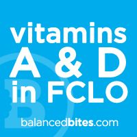 vitamins A and D in FCLO, and why you don't have to take fish oil.
