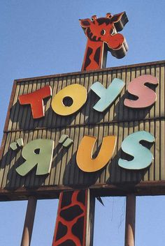 "Old Toys R Us sign. Remember this jingle?:  ""The world's biggest toy store is Toys 'R' Us!  The biggest selection --  Toys 'R' Us!"