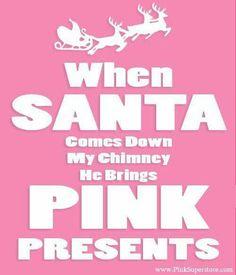 Love this!!! Bebe'!!! Santa brings all Pink Gifts to my house!!!