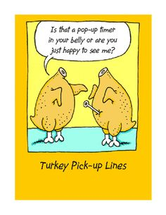 Turkey pick up lines funny thanksgiving turkey thanksgiving pictures happy thanksgiving happy turkey day funny thanksgiving pictures thanksgiving humor Funny Thanksgiving Pictures, Thanksgiving Cartoon, Happy Thanksgiving, Thanksgiving Turkey, Thanksgiving Sayings, Thanksgiving Dinners, Thanksgiving Favors, Canadian Thanksgiving, Thanksgiving Blessings