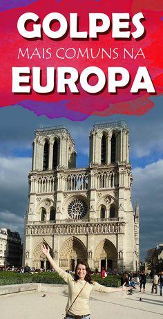 Saiba os golpes mais comuns em turistas na Europa e evite ser roubado ou enganado na viagem