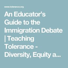 An Educator's Guide to the Immigration Debate | Teaching Tolerance - Diversity, Equity and Justice