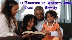 Raising Godly Children: 11 Reasons to Worship With Your Family