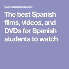 The best Spanish films, videos, and DVDs for Spanish students to watch
