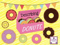 Speech Time Fun: Describing Donuts! Work on adjectives, vocabulary, and answering questions! Pinned by SOS Inc. Resources. Follow all our boards at pinterest.com/sostherapy/ for therapy resources.