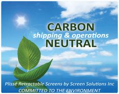 All Screen Solutions Plisse Retractable Screens prices include free shipping to anywhere in the contiguous United States via UPS ground.  All Screen Solutions Inc shipping and operations are Carbon Balanced by TerraPass