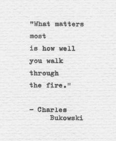 Charles Bukowski Citations, Charles Bukowski Quotes, Bukowski Quotes Love, Inspirational Poetry Quotes, Positive Quotes, Motivational Quotes, Uplifting Quotes, Strong Quotes, Typed Quotes