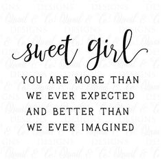 Being A Mom Quotes Discover Sweet Girl svg Baby Girl svg svg for girl Nursery wall art svg for babys room Modern Farmhouse Best Mom Quotes, Mommy Quotes, Quotes For Kids, Quotes To Live By, Me Quotes, My Baby Girl Quotes, Quotes About Babies, Quotes About Little Girls, Sweet Girl Quotes