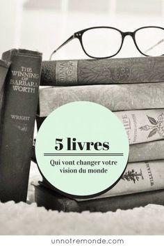 5 livres qui vont changer votre vision du monde