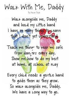 """Walk With Me, Daddy"" poem keepsake. This poem I wish I could I have sent to my daddy but as sad as it is he's not here for me to send it to him but I know he hears me and he knows I wish him a happy Father's Day. Rest in paradise daddy I love you Daddy Day, My Daddy, Daddys Girl, Happy Daddy, Activities For Kids, Crafts For Kids, Dad Crafts, Farthers Day Crafts, Crafts With Baby"