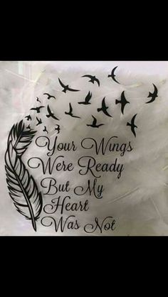 'Your Wings Were Ready But My Heart Was Not' With feather and birds. Possibly a future tattoo idea? The post 'Your Wings Were Ready But My Heart Was Not' With feather and birds. Pos appeared first on Best Tattoos. Body Art Tattoos, Tatoos, Wing Tattoos, Tattoos Skull, Tattoo Mama, Nana Tattoo, Tattoo Ink, Geniale Tattoos, Future Tattoos